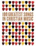 CCM Magazine (Ed.) - ''100 Greatest Songs of Christian Music: The Stories Behind the Music That Changed Our Lives Forever'' (2006)