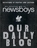 Pastor Jim Laffoon & Newsboys - ''Our Daily Blog: Devotions by Pastor Jim Laffoon'' (2005)
