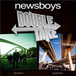 Newsboys - ''double take'' (2006)