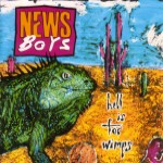 Newsboys - ''hell is for wimps'' (1990)
