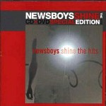 Newsboys - ''shine the hits special edition'' (CD+DVD) (2005)
