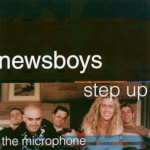 Newsboys - ''step up to the microphone'' (1998)