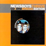 Newsboys - ''thrive special edition'' (CD+DVD) (2005)