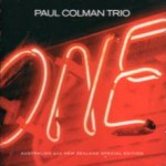 Paul Colman Trio - ''one'' [Australian/New Zealand edition] (2003)